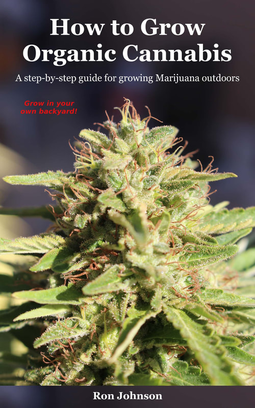 How to Grow Organic Cannabis: A step-by-step guide for growing Marijuana outdoors ebook